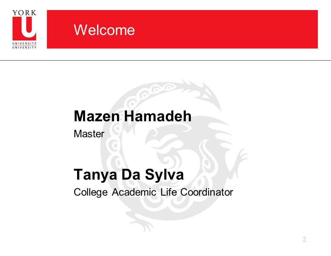 Welcome Mazen Hamadeh Master Tanya Da Sylva College Academic Life Coordinator 2