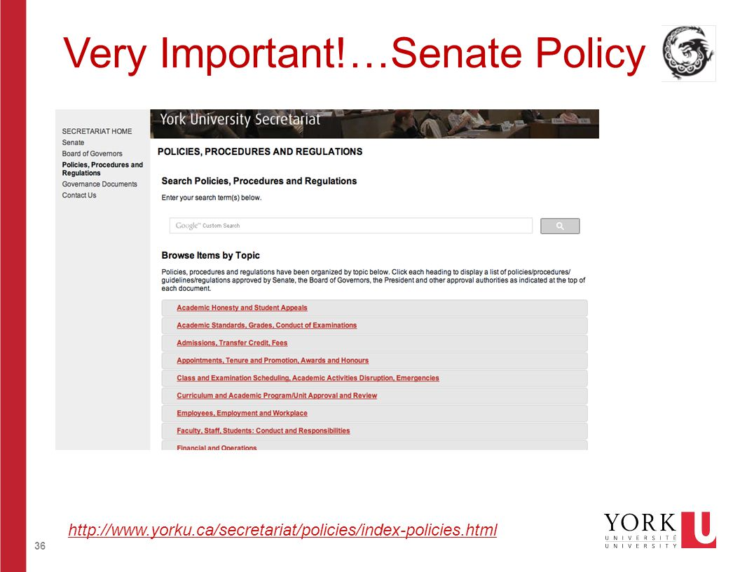 36 Very Important!…Senate Policy http://www.yorku.ca/secretariat/policies/index-policies.html
