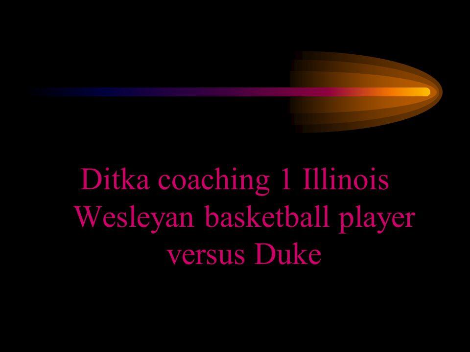 Ditka coaching 1 Illinois Wesleyan basketball player versus Duke