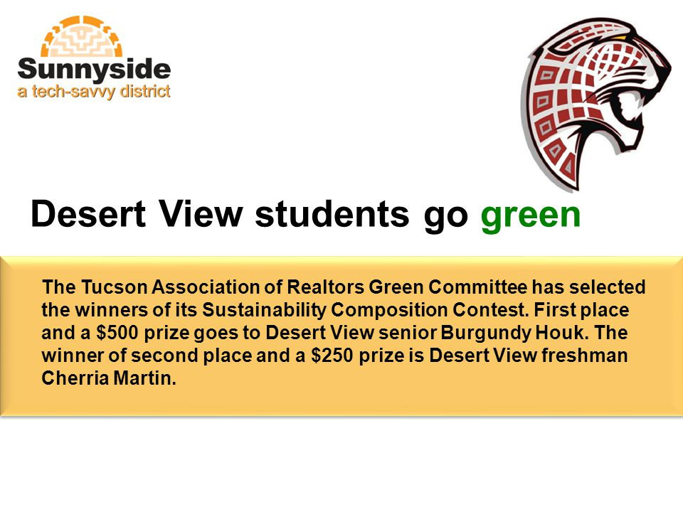 The Tucson Association of Realtors Green Committee has selected the winners of its Sustainability Composition Contest.