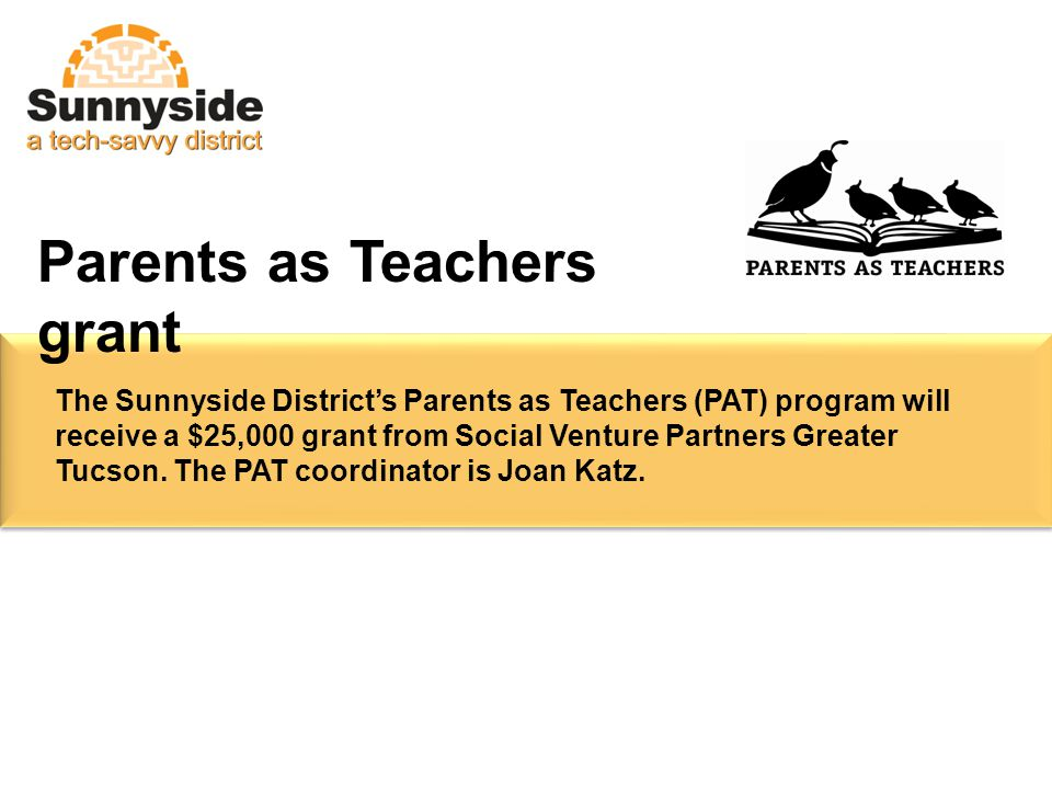 The Sunnyside District's Parents as Teachers (PAT) program will receive a $25,000 grant from Social Venture Partners Greater Tucson.