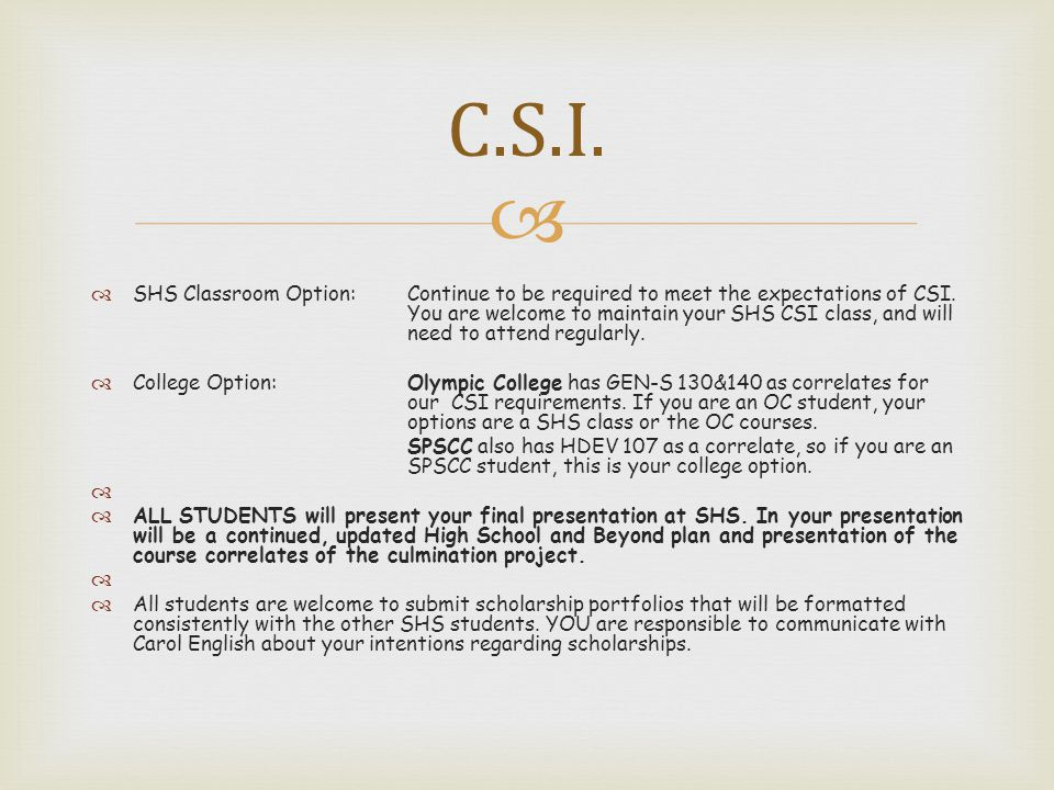   SHS Classroom Option: Continue to be required to meet the expectations of CSI.