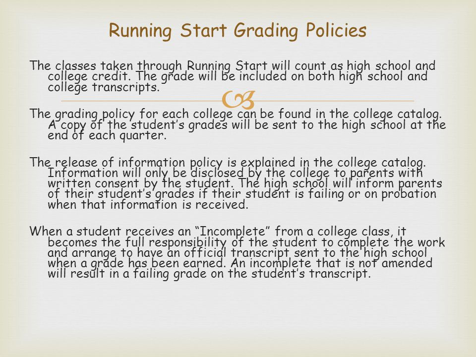  The classes taken through Running Start will count as high school and college credit.