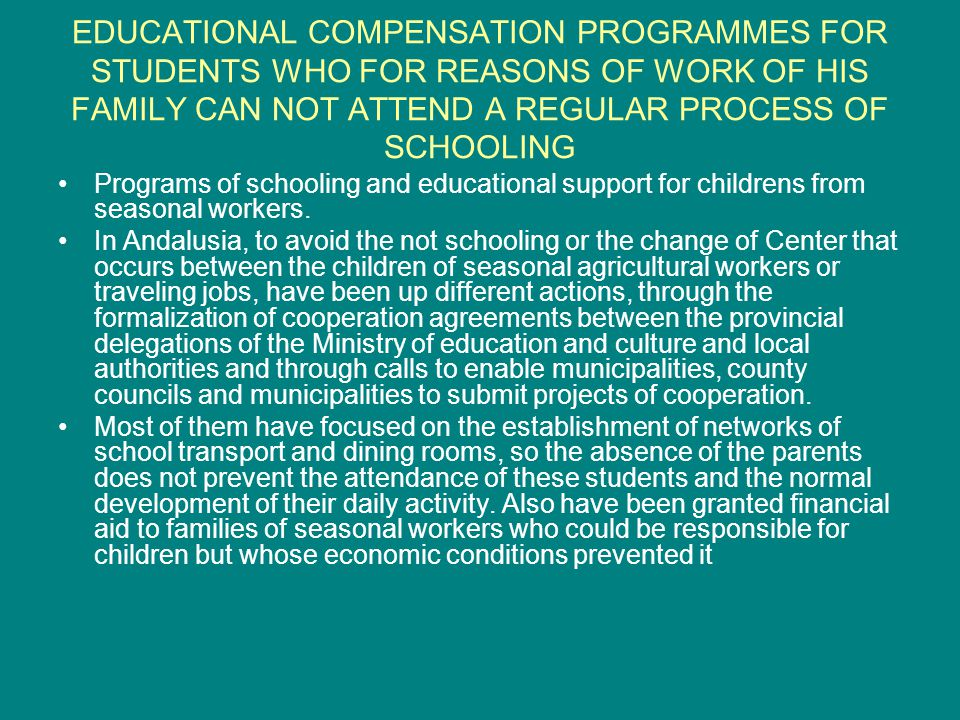 EDUCATIONAL COMPENSATION PROGRAMMES FOR STUDENTS WHO FOR REASONS OF WORK OF HIS FAMILY CAN NOT ATTEND A REGULAR PROCESS OF SCHOOLING Programs of schooling and educational support for childrens from seasonal workers.