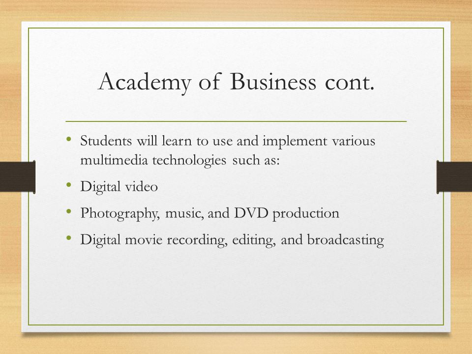 Academy of Business cont.