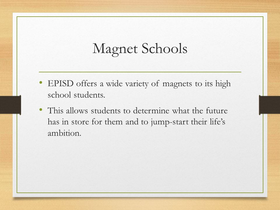 Magnet schools Any questions.