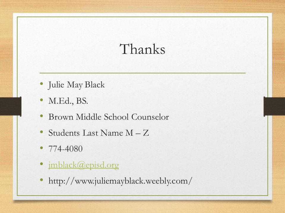 Thanks Julie May Black M.Ed., BS.