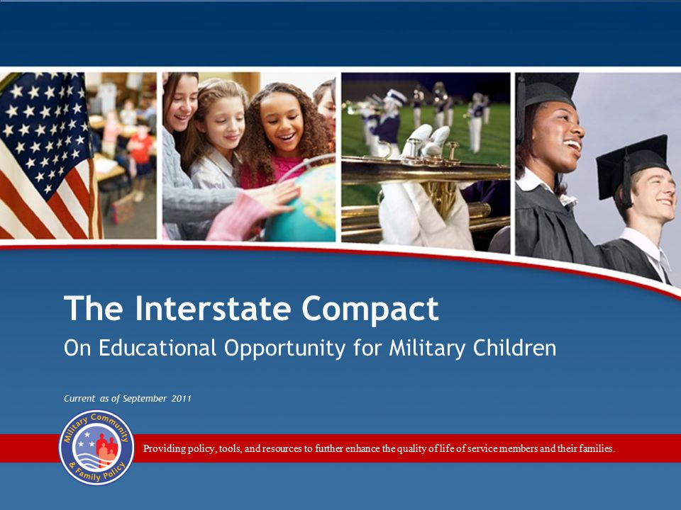 The Interstate Compact on Educational Opportunity for Military Children / Module 1 2 This information is provided by the Department of Defense in collaboration with the Military Interstate Children's Compact Commission.