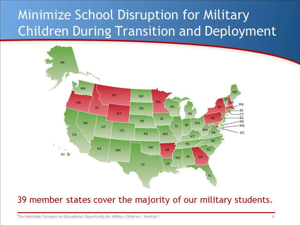 The Interstate Compact on Educational Opportunity for Military Children / Module 1 6 Minimize School Disruption for Military Children During Transitio