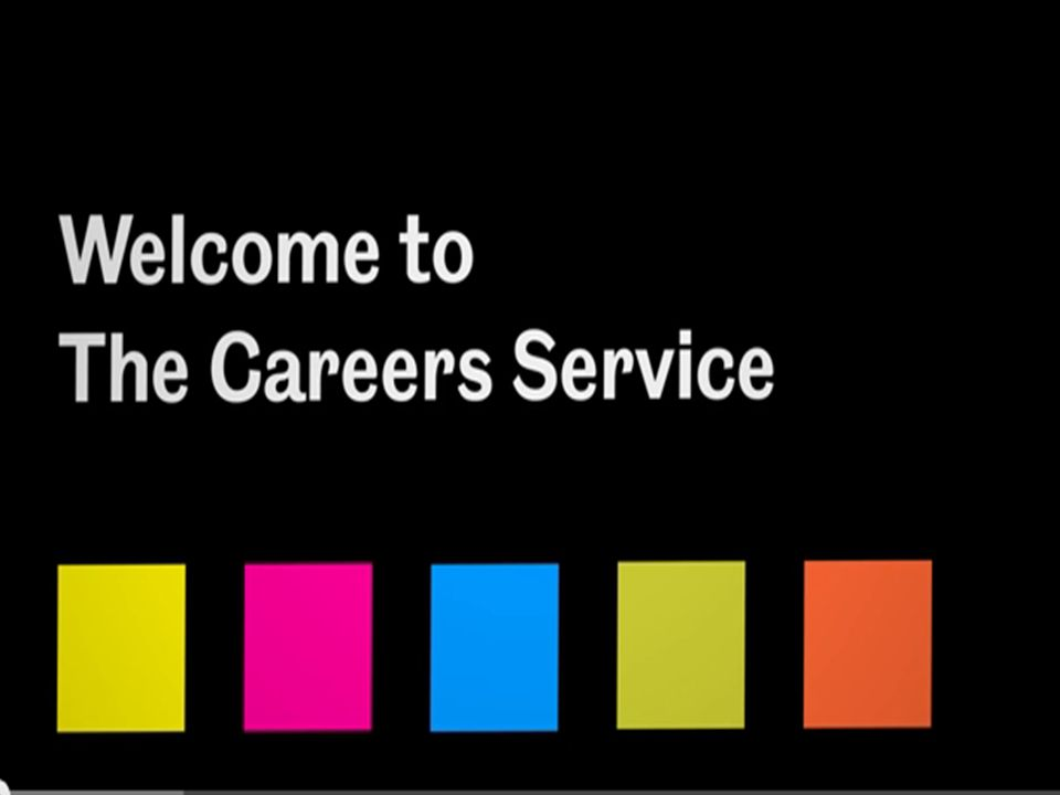 The Careers Service.WHAT WILL YOU GET FROM THIS.