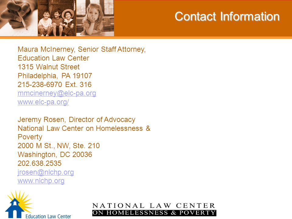 Contact Information Maura McInerney, Senior Staff Attorney, Education Law Center 1315 Walnut Street Philadelphia, PA 19107 215-238-6970 Ext.