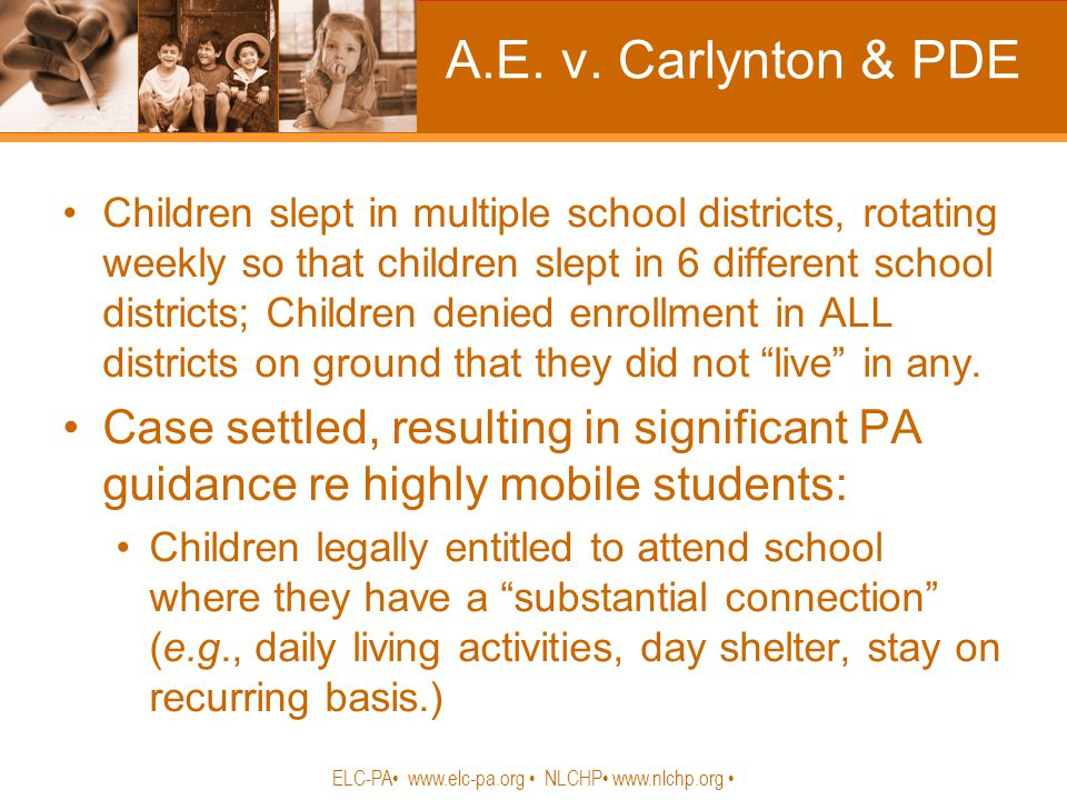 A.E. v. Carlynton & PDE Children slept in multiple school districts, rotating weekly so that children slept in 6 different school districts; Children