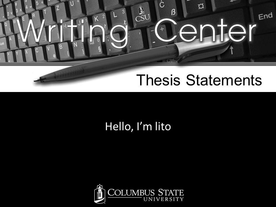 MLA Formatting Hello, I'm lito Thesis Statements