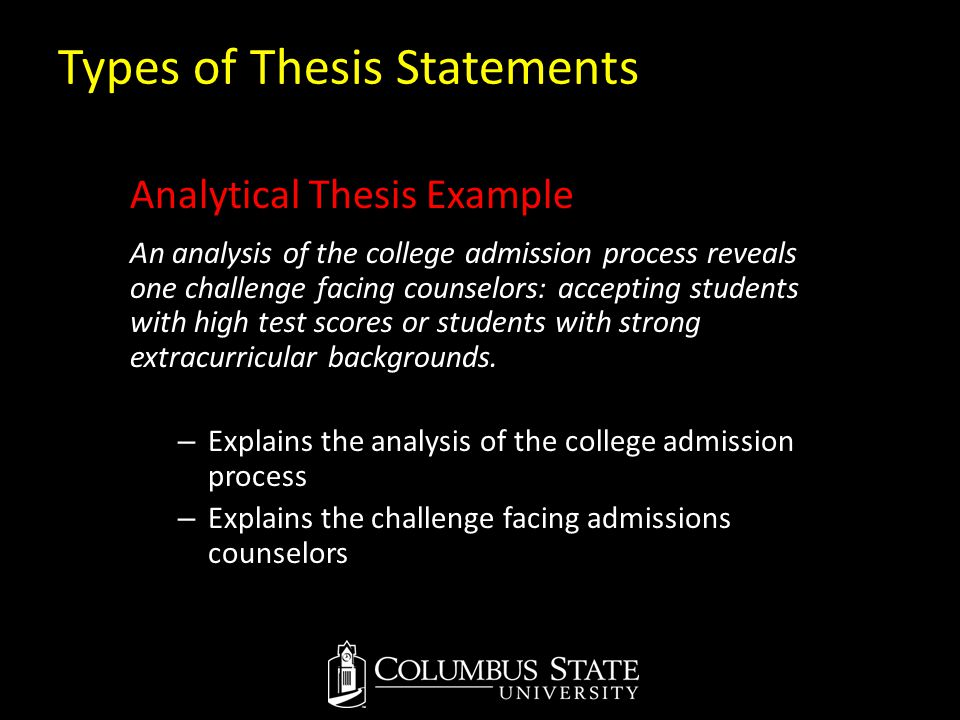 Types of Thesis Statements Analytical Thesis Example An analysis of the college admission process reveals one challenge facing counselors: accepting s