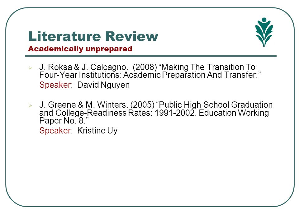 Literature Review Academically unprepared  J.Roksa & J.