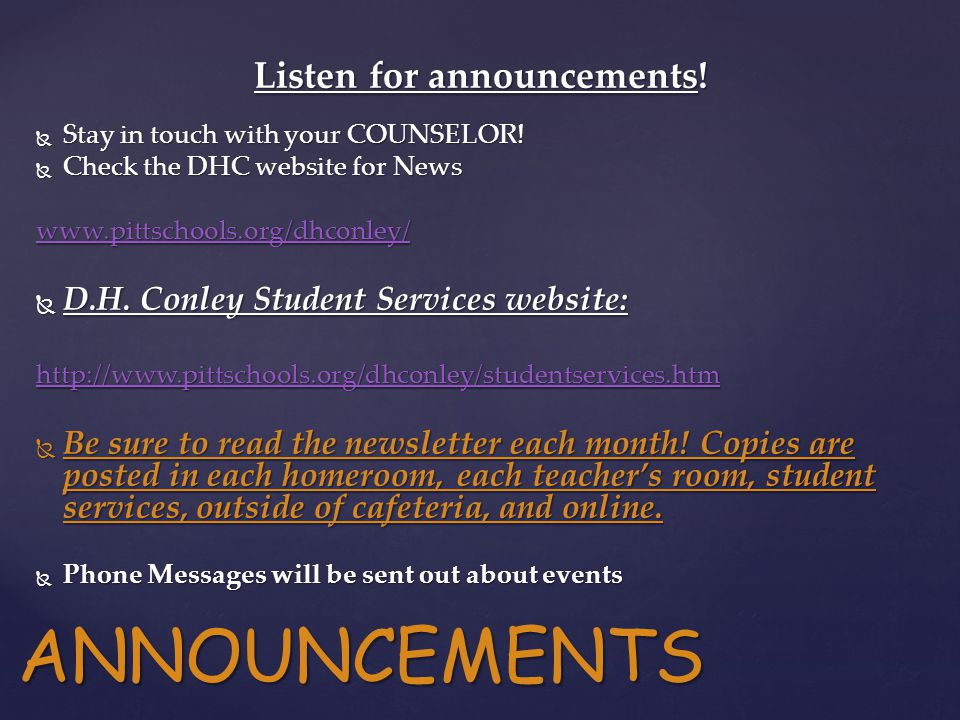 Listen for announcements.  Stay in touch with your COUNSELOR.
