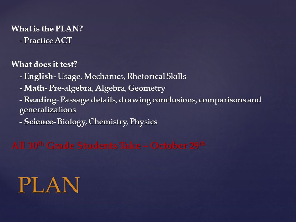 What is the PLAN. - Practice ACT What does it test.