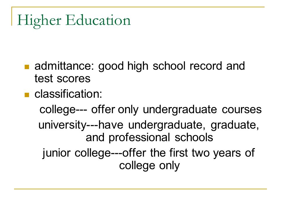 Higher Education American education on the college level is provided by more than 3,000 institutions.