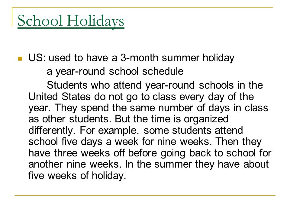 School Holidays The academic year in UK has three terms.