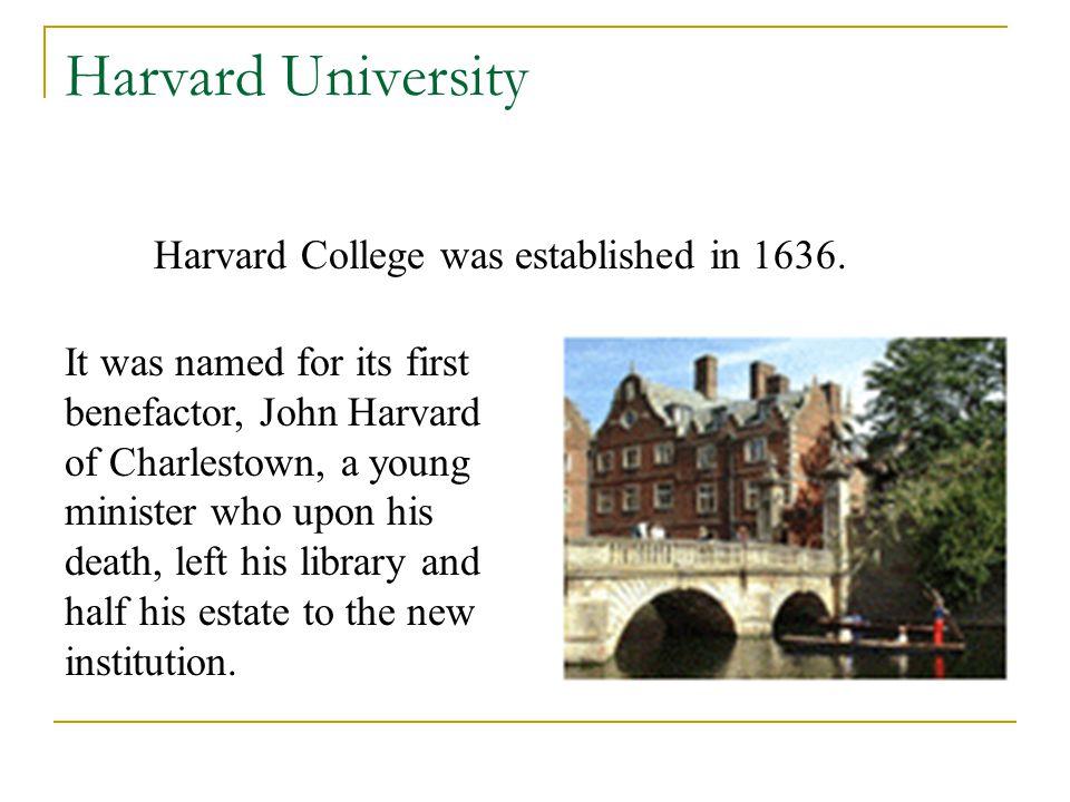 Harvard University Harvard is located in Cambridge, Massachusetts, on the eastern coast of the United States.