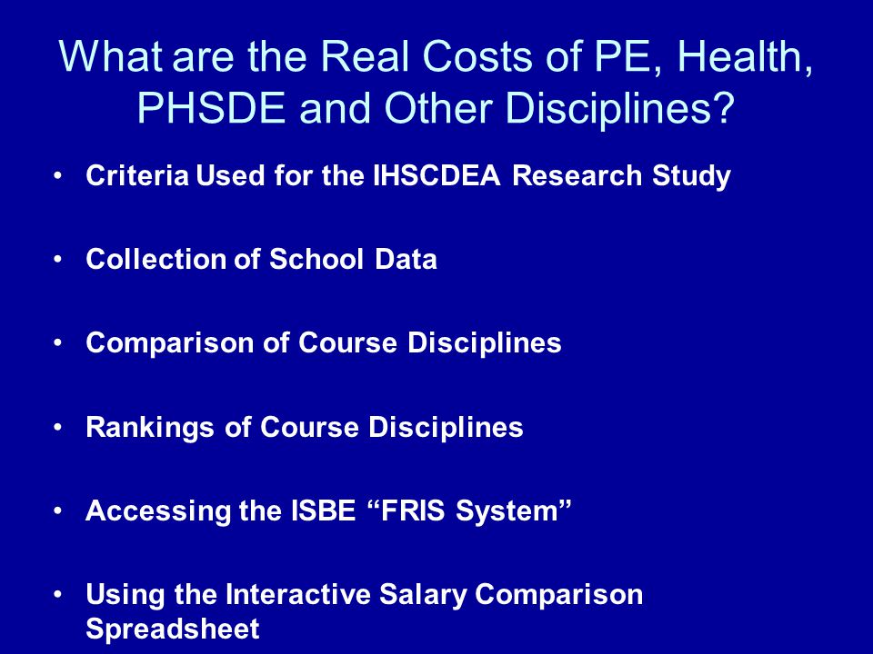 What are the Real Costs of PE, Health, PHSDE and Other Disciplines? Criteria Used for the IHSCDEA Research Study Collection of School Data Comparison