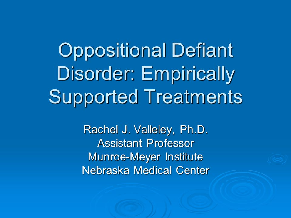 Oppositional Defiant Disorder  Enduring pattern of uncooperative, defiant, and hostile behavior toward authority figures that does not involve major antisocial violations.