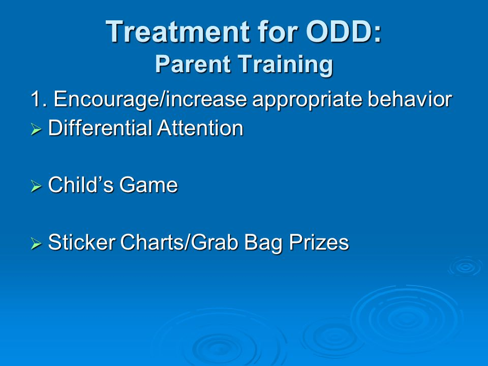 Treatment for ODD: Parent Training  Common problems with Time Out My child won't go/stay in time out My child won't go/stay in time out My child does not seem to care that they are in time out My child does not seem to care that they are in time out My child will not be quiet in time out My child will not be quiet in time out My child won't get out of time out My child won't get out of time out