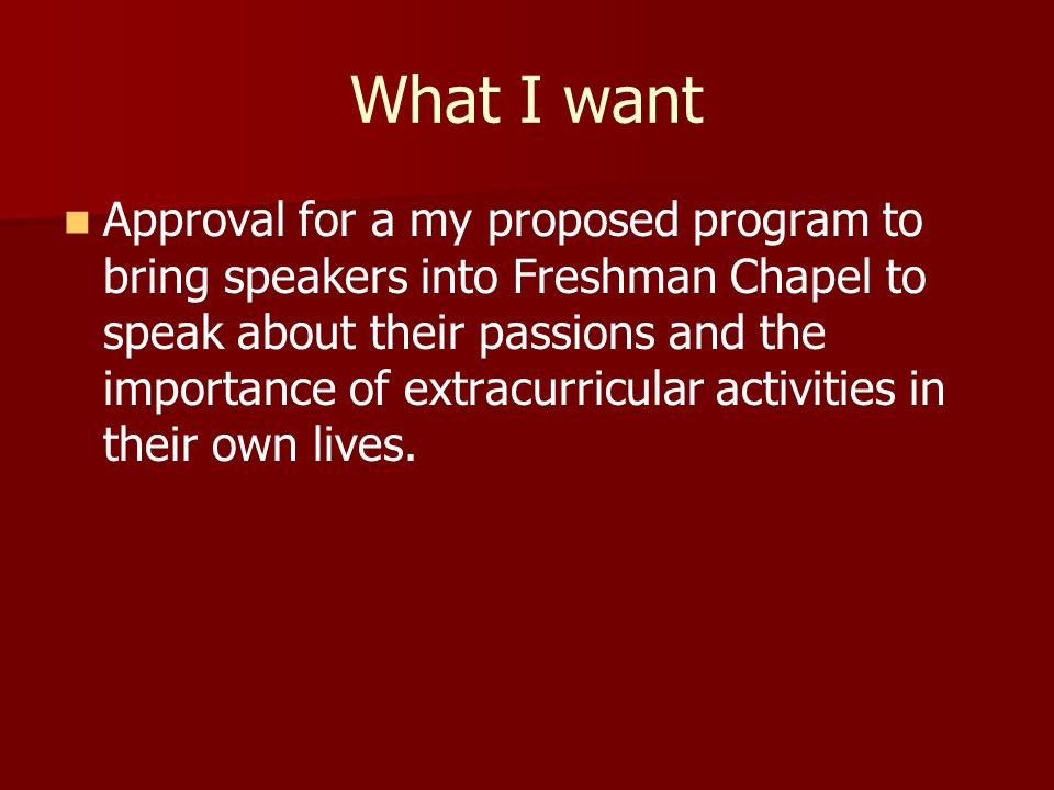 Proposed Solution - 5 min. blocks in Freshmen Chapel - Twice a week - Guidelines