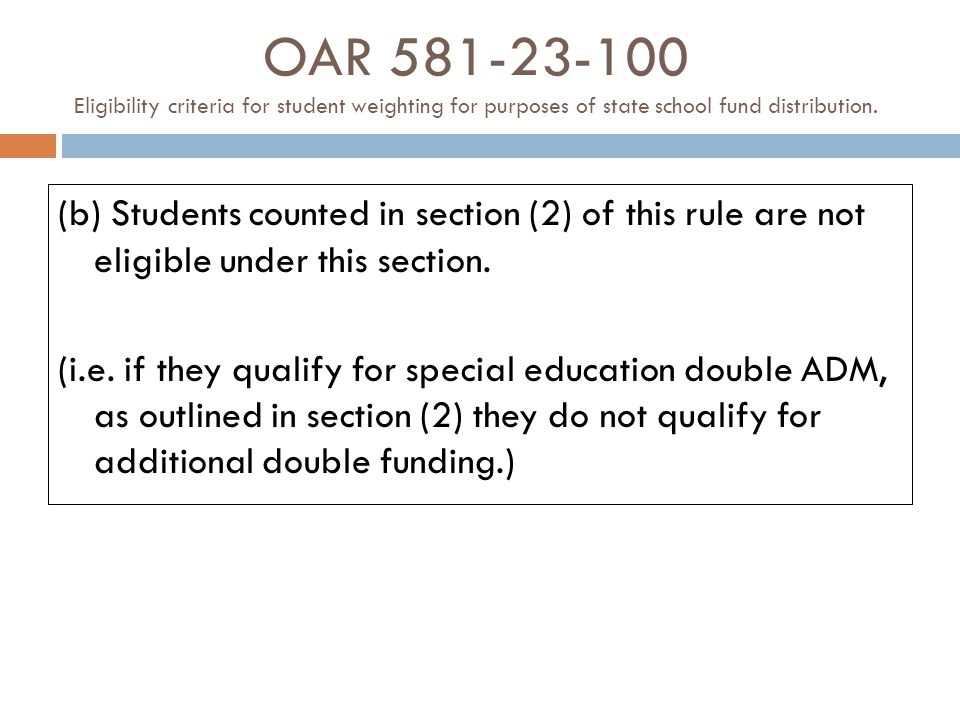 OAR 581-23-100 Eligibility criteria for student weighting for purposes of state school fund distribution. (b) Students counted in section (2) of this