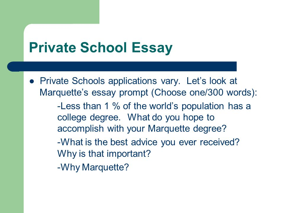 Private School Essay ● Private Schools applications vary.