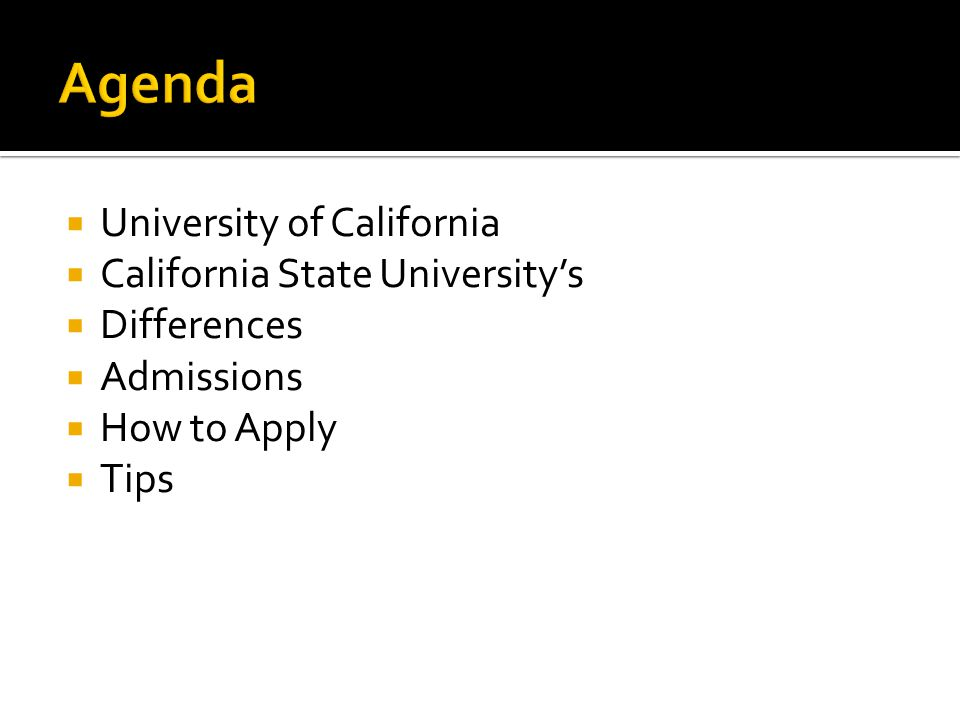  University of California  California State University's  Differences  Admissions  How to Apply  Tips