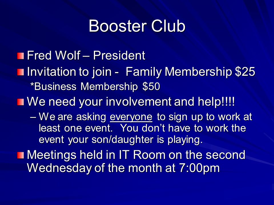 Booster Club Fred Wolf – President Invitation to join - Family Membership $25 *Business Membership $50 We need your involvement and help!!!.