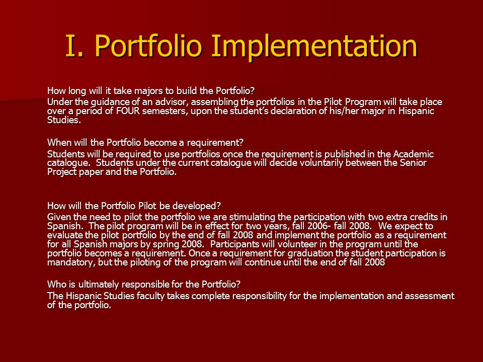 I. Portfolio Implementation How long will it take majors to build the Portfolio? Under the guidance of an advisor, assembling the portfolios in the Pi