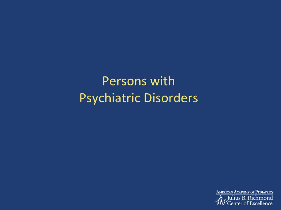 Persons with Psychiatric Disorders