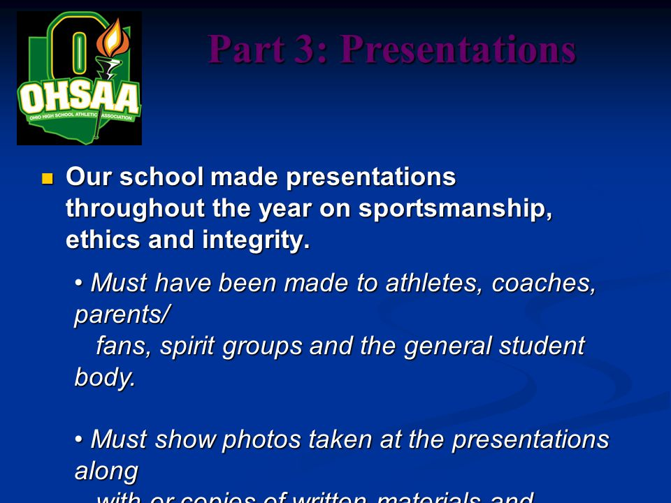 Part 3: Presentations Our school made presentations throughout the year on sportsmanship, ethics and integrity.