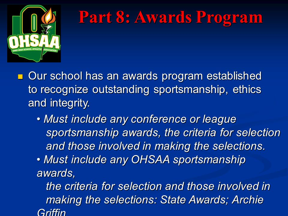 Part 8: Awards Program Our school has an awards program established to recognize outstanding sportsmanship, ethics and integrity.