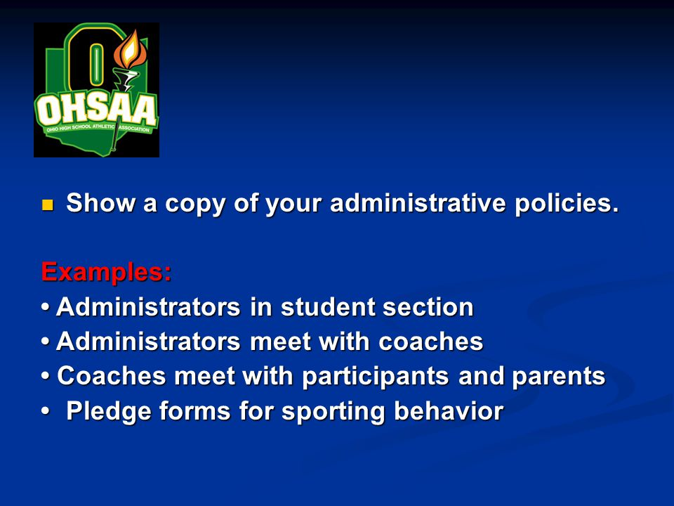 Show a copy of your administrative policies.