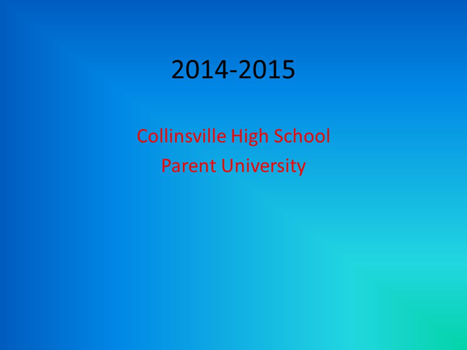 2014-2015 Collinsville High School Parent University