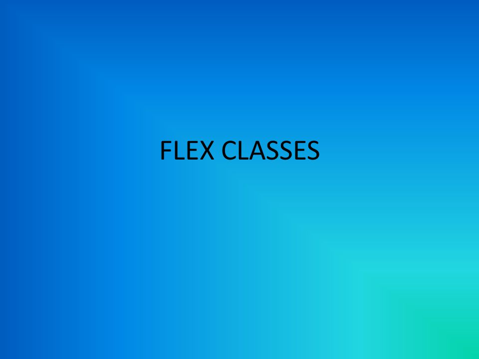 FLEX CLASSES