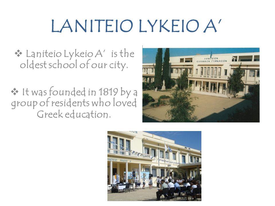 LANITEIO LYKEIO A'  Laniteio Lykeio A' is the oldest school of our city.
