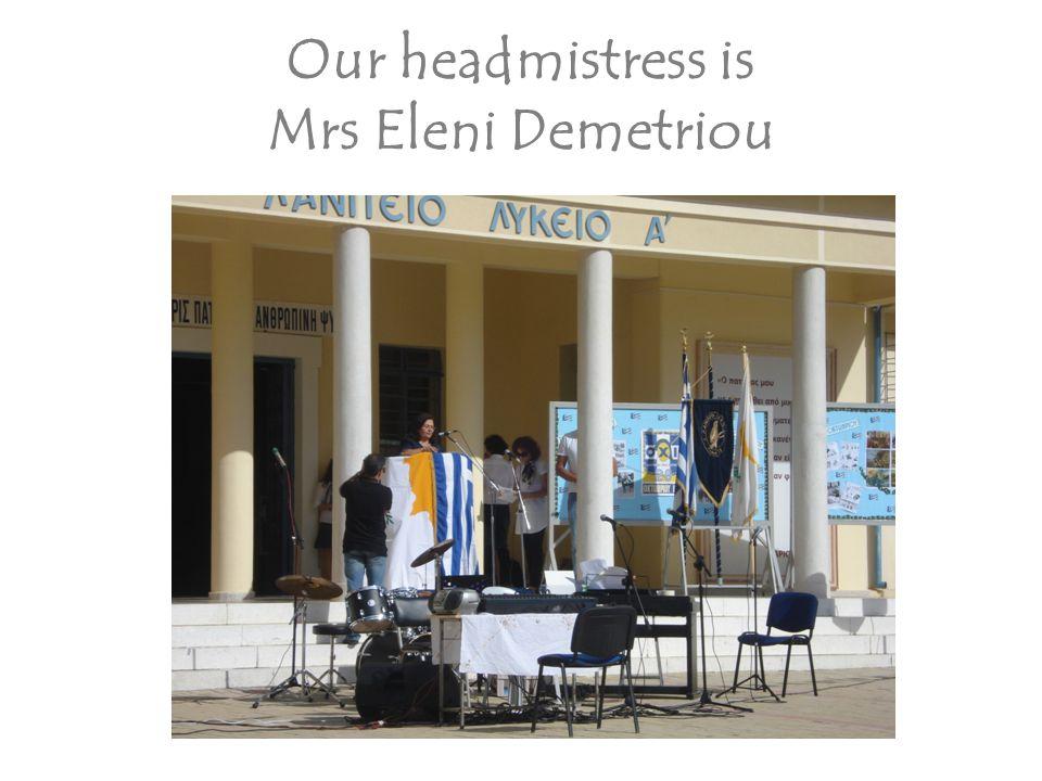 Our headmistress is Mrs Eleni Demetriou