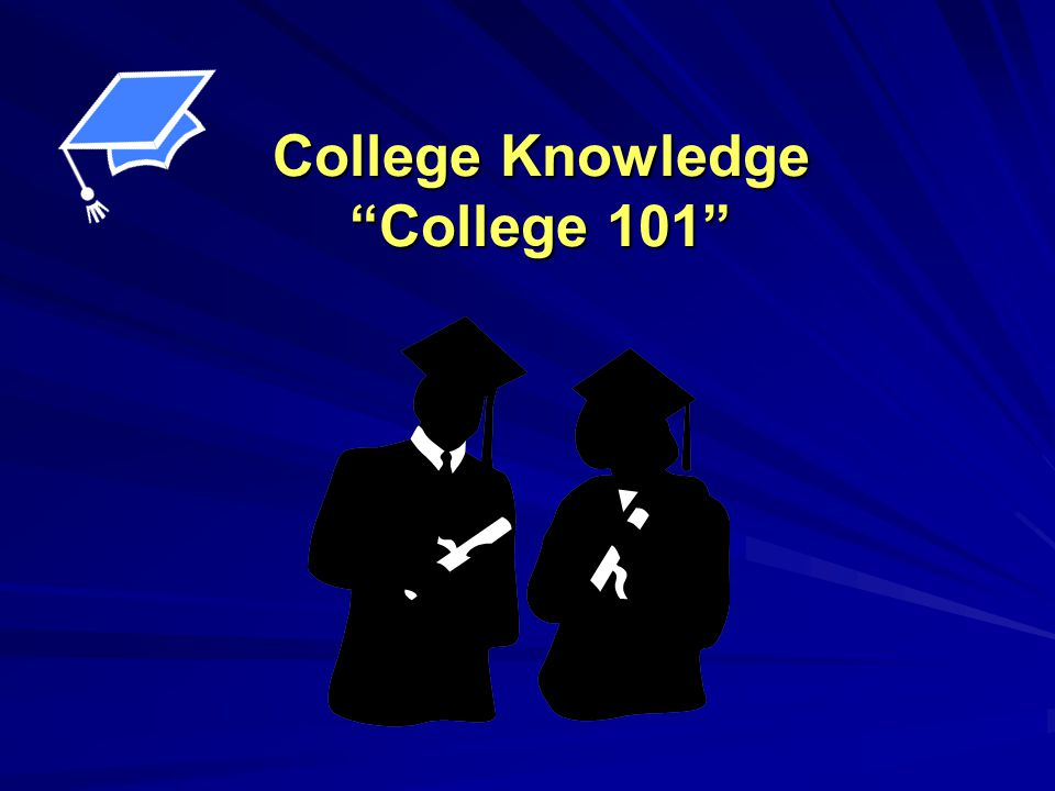 Overview The Different Types of Colleges How to Get Accepted to College Paying for College AB540 Students