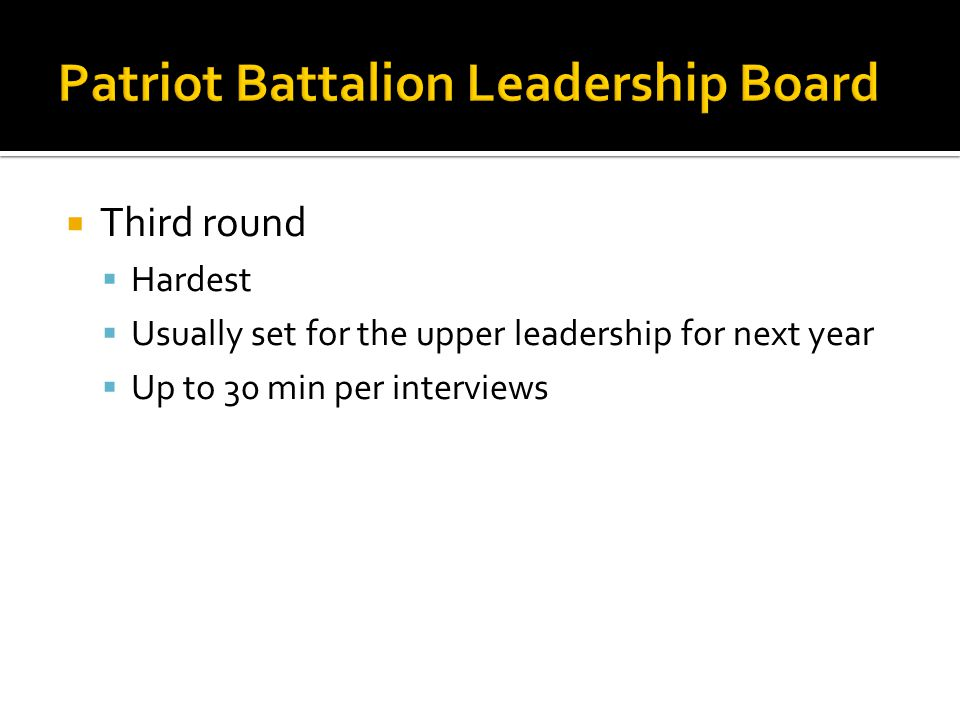  Third round  Hardest  Usually set for the upper leadership for next year  Up to 30 min per interviews
