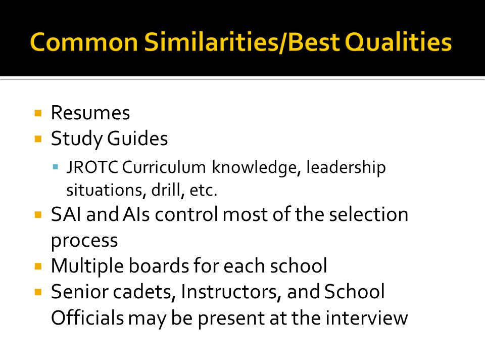  Resumes  Study Guides  JROTC Curriculum knowledge, leadership situations, drill, etc.