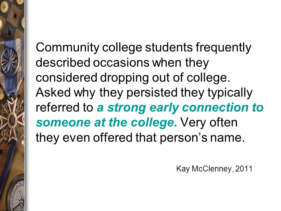 Community college students frequently described occasions when they considered dropping out of college.