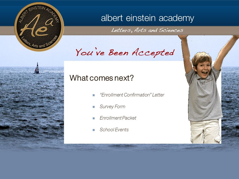 albert einstein academy Letters, Arts and Sciences Enrollment Confirmation Letter Survey Form Enrollment Packet School Events What comes next.