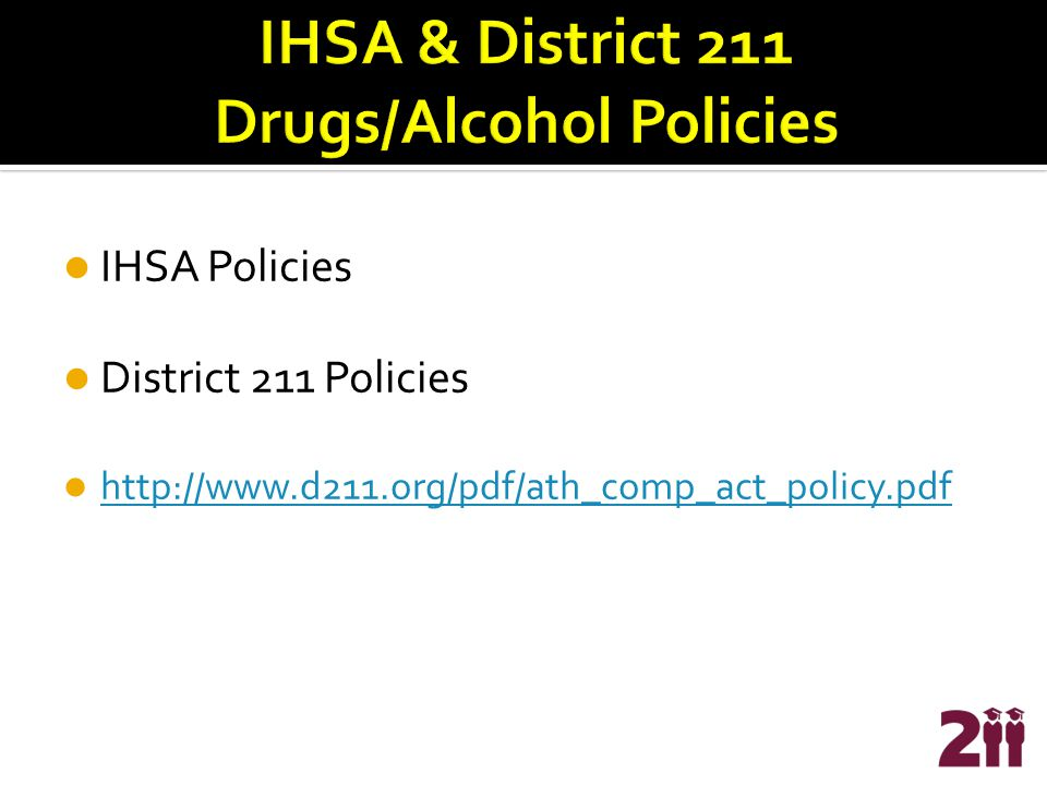 IHSA Policies District 211 Policies http://www.d211.org/pdf/ath_comp_act_policy.pdf