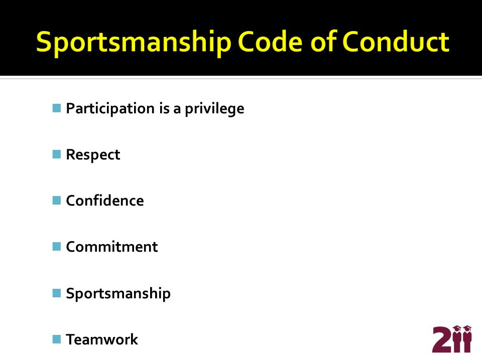 Participation is a privilege Respect Confidence Commitment Sportsmanship Teamwork