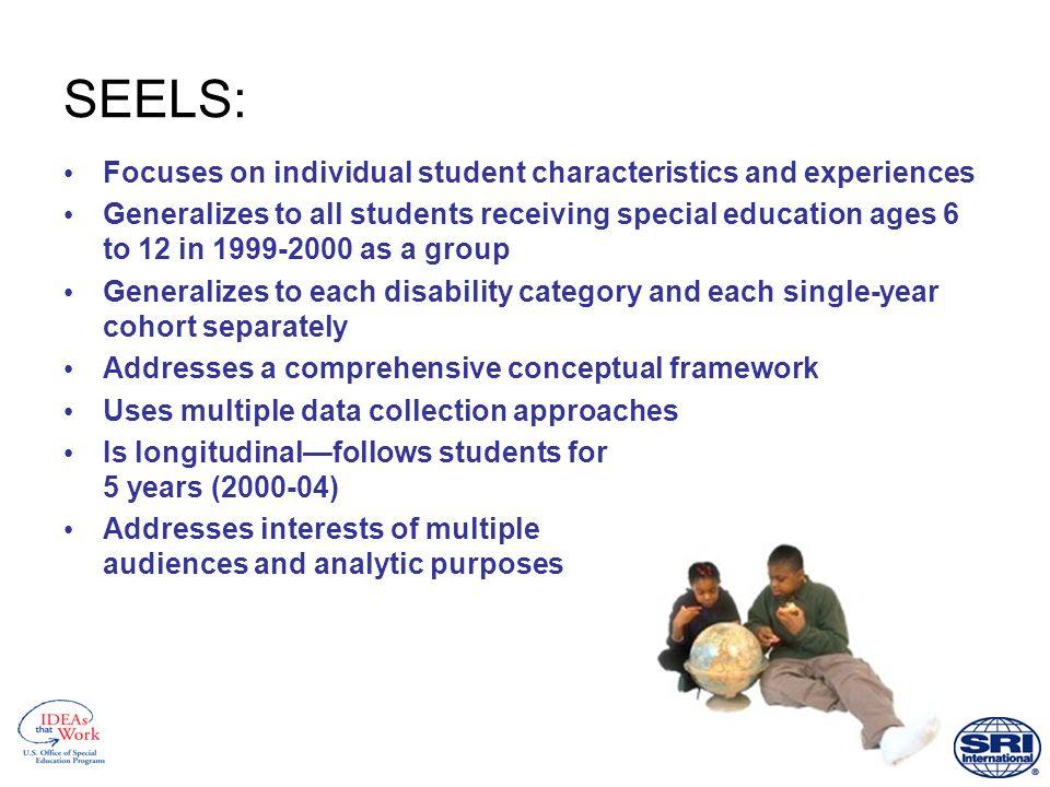 SEELS sample 11,500 students (800-900 per disability category 4,000 schools 7,000 teachers
