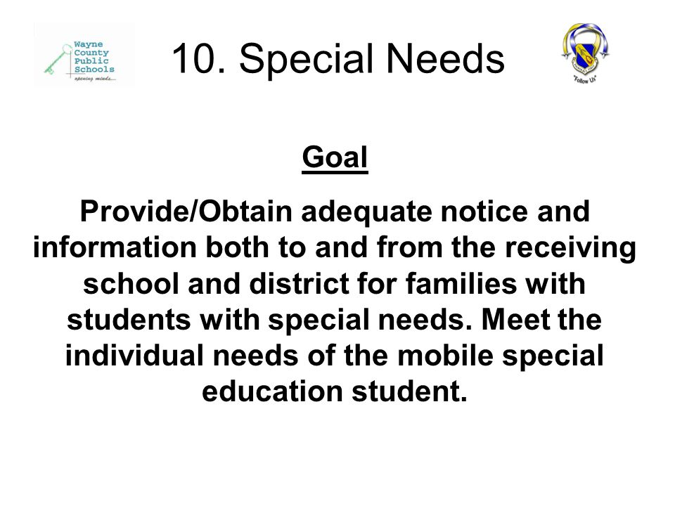 Goal Provide/Obtain adequate notice and information both to and from the receiving school and district for families with students with special needs.